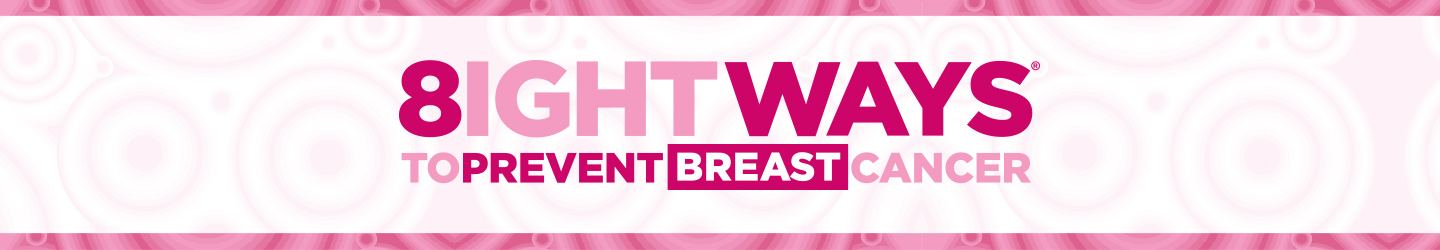 Eight ways to prevent breast cancer